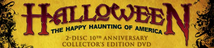 Halloween...The Happy Haunting of America 2-Disc 10th Anniversary Collector's Edition DVD